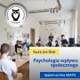 Podstawy psychologii wpływu społecznego – zmiana zachowań, postaw i osobistych przekonań - kurs online